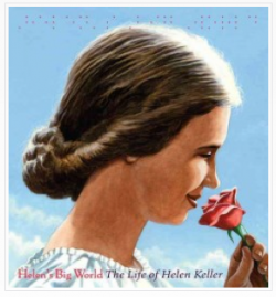 Helens Big World: The Life of Helen Keller