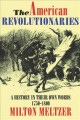 7983 2013-07-18 14:18:54 2019-02-11 04:00:02 American Revolutionaries : A History in Their Own Words 1750-1800 1 9780064461450 1  9780064461450.jpg 12.99 11.04 Meltzer, Milton (EDT)  2019-02-18 01:16:23 1 true  0.50000 6.00000 9.25000 0.70000 HAPAP Harpercollins Childrens Books PAP Paperback  1993-10-01 xii, 210 p. : BK0002346582 Teen - Grade 7-9, Age 12-14 BK7-9            0 0 BT 9780064461450_medium.jpg 0 resize_120_9780064461450_medium.jpg 0    8.5 Available 0 0 0 0 0 1775 1 0  1 2016-06-15 14:41:25 14 0