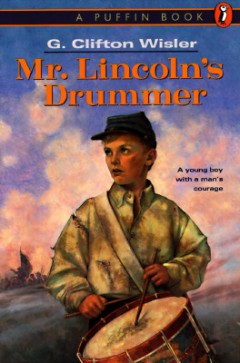 an analysis of civil war in mr lincolns drummer by g clifton wisler -- school library journal g clifton wisler is the author of many books of historical fiction for young adults, including mr lincolns drummer and jerichos journey (both lodestar and puffin) he lives in plano, texas.