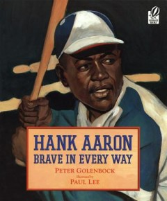 Hank Aaron : Brave In Every Way