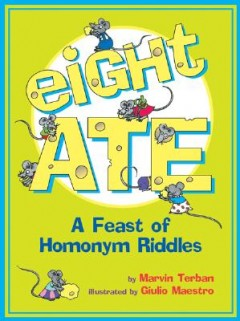 Eight Ate : A Feast of Homonym Riddles