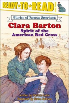 Clara Barton : Spirit of the American Red Cross