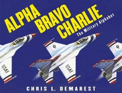 Alpha Bravo Charlie : The Military Alphabet