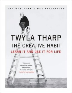 Creative Habit : Learn It And Use It For Life
