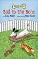 8080 2014-03-23 19:17:57 2019-02-18 04:50:06 Bad to the Bone 1 9780761458340 1  9780761458340.jpg 9.99 8.49 Nolan, Lucy; Reed, Mike (ILT) Great humor results from the stories told from canine perspectives. Ideal for reading independently or together, and will appeal to even reluctant readers. 2019-02-18 01:17:09 B true  0.25000 5.25000 8.00000 0.20000 AMZNC Amazon Childrens Pub PAP Paperback Down Girl and Sit 2011-04-01 53 p. : BK0009239202 Children's - Grade 2-3, Age 7-8 BK2-3    commitment;forgiveness;happiness;love;resourcefulness    Cause & Effect;Point of View;Retelling    0 0 BT 9780761458340_medium.jpg 1 resize_120_9780761458340_medium.jpg 1 Nolan, Lucy   2.6 Available 0 0 0 0 0  1 0  1 2016-06-15 14:41:25 5 0