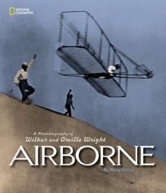 Airborne : A Photobiography of Wilbur and Orville Wright