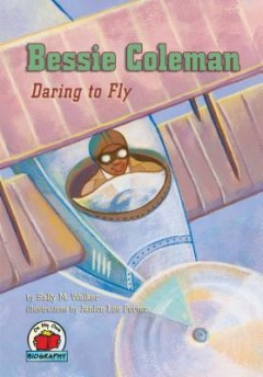 Bessie Coleman : Daring to Fly