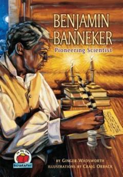 Benjamin Banneker : Pioneering Scientist