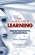 Architecture of Learning : Designing Instruction for the Learning Brain