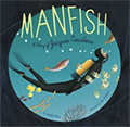 Manfish : A Story of Jacques Cousteau