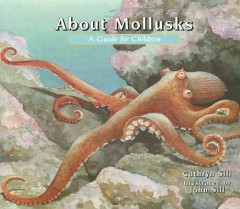 About Mollusks : A Guide for Children