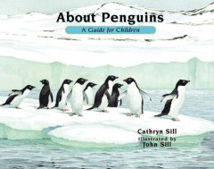 About Penguins : A Guide for Children