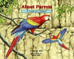 About Parrots : A Guide for Children