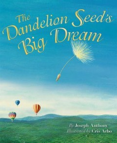 Dandelion Seed's Big Dream