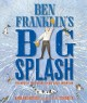 8262 2014-12-09 13:32:12 2019-02-18 03:45:05 Ben Franklin's Big Splash : The Mostly True Story of His First Invention 1 9781620914465 1  9781620914465.jpg 17.95 15.26 Rosenstock, Barb; Schindler, S. D. (ILT) A remarkable read, this story showcases a young Ben Franklin and the curiosity and confidence that would make him a famous inventor. Engaging from the very beginning, this story allows young readers to connect with Benjamin Franklin in new ways and invites them to look into the choices that allowed him to confidently enjoy inventing, even when his inventions failed. Featuring an afterward full of illustrated facts, a timeline, and excerpts from Franklin's own journal, this is a biography that entertains and instructs. 2019-02-18 01:18:20 R true  0.50000 9.00000 10.75000 0.95000 PNGDC Penguin Distribution Childrens SAL School And Library  2014-09-01 1 volume (unpaged) : BK0014736082 Children's - Grade 3-4, Age 8-9 BK3-4        character-driven 70 1 3 0 0 BT 9781620914465_medium.jpg 0 resize_120_9781620914465_medium.jpg 0 Rosenstock, Barb   4.4 Available 0 0 0 0 0 1748 1 0 1726 1 2016-06-15 14:41:25 4 0