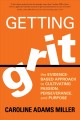 9152 2018-06-18 12:17:20 2019-06-25 07:30:08 Getting Grit : The Evidence-Based Approach to Cultivating Passion, Perseverance, and Purpose 1 9781622039203 1  9781622039203.jpg 16.95 14.41 Miller, Caroline Adams  2019-06-24 01:44:00 M true  0.75000 6.00000 9.00000 0.65000 SOTRU Sounds True PAP Paperback  2017-06-01 viii, 223 pages ; BK0019187269 General Adult BKGA            0 0 BT 9781622039203_medium.jpg 0 resize_120_9781622039203_medium.jpg 0 Miller, Caroline Adams    Available 0 0 0 0 0  1 0  1 2018-06-18 13:10:58 22 0