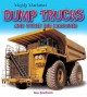 8885 2017-02-03 14:03:41 2019-01-17 13:10:07 Dump Trucks and Other Big Machines 1 9781770858503 1  9781770858503.jpg 5.95 5.06 Graham, Ian Easy-to-understand explanations and photographs provide an introduction to several large construction vehicles. Great for young bulldozer and dump truck fans! 2019-01-14 01:32:23 M true  0.25000 9.50000 10.50000 0.35000 FIRFY Firefly Books Ltd PAP Paperback Mighty Machines 2016-10-04 24 pages : BK0018593089 Children's - Grade 1-2, Age 6-7 BK1-2            0 0 BT 9781770858503_medium.jpg 0 resize_120_9781770858503_medium.jpg 0 Graham, Ian   3.8 Available 0 0 0 0 0  1 0  1 2017-02-03 14:24:17 15 0