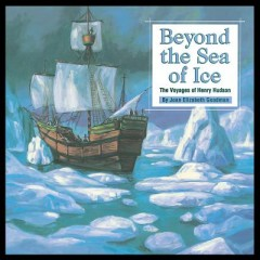 Beyond the Sea of Ice : The Voyages of Henry Hudson
