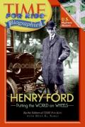 Henry Ford : Putting the World on Wheels