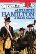 Alexander Hamilton: A Plan for America