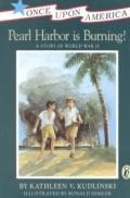 Pearl Harbor Is Burning! : A Story of World War II