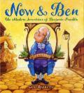 Now & Ben : The Modern Inventions of Benjamin Franklin