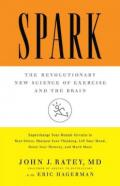Spark : The Revolutionary New Science of Exercise and the Brain