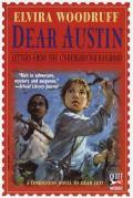 Dear Austin : Letters from the Underground Railroad