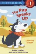 Pup Speaks Up : A Phonics Reader