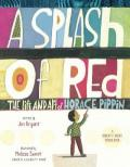 Splash of Red : The Life and Art of Horace Pippin