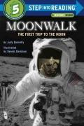 Moonwalk : The First Trip to the Moon
