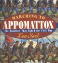Marching to Appomattox : The Footrace That Ended the Civil War