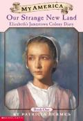 Our Strange New Land : Elizabeth's Jamestown Colony Diary