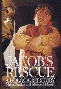 Jacob's Rescue : A Holocaust Story