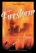 Into the Firestorm : A Novel of San Francisco, 1906