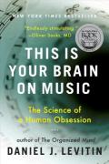 This Is Your Brain on Music : The Science of a Human Obsession