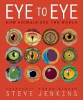 Eye to Eye : How Animals See the World
