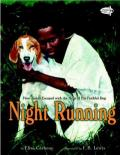 Night Running : How James Escaped With the Help of His Faithful Dog