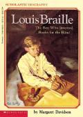 Louis Braille : The Boy Who Invented Books for the Blind
