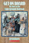 Get on Board : The Story of the Underground Railroad