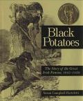 Black Potatoes : The Story Of The Great Irish Famine, 1845-1850