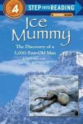 Ice Mummy : The Discovery of a 5,000-Year-Old Man