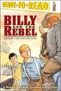 Billy And the Rebel : Based on a True Civil War Story