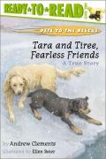 Tara and Tiree, Fearless Friends : A True Story