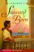 Seaward Born