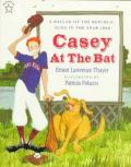Casey at the Bat : A Ballad of the Republic, Sung in the Year 1888