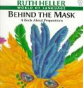 Behind the Mask : A Book About Prepositions