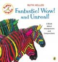 Fantastic! Wow! and Unreal! : A Book About Interjections and Conjunctions