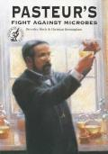 Pasteur's Fight Against Microbes