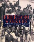 Freedom Walkers : The Story of the Montgomery Bus Boycott